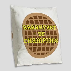 Breakfast of Champions Burlap Throw Pillow