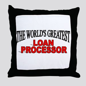 """""""The World's Greatest Loan Processor"""" Throw Pillow"""