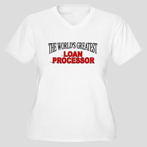 """""""The World's Greatest Loan Processor"""" Women's Plus"""