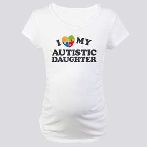 Love My Autistic Daughter Maternity T-Shirt