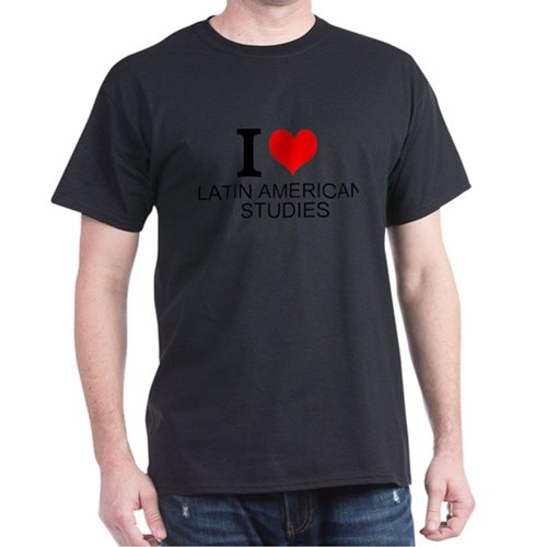 I Love Latin American Studies T-Shirt
