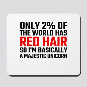 Only 2 Percent Of The World Has Red Hair Mousepad