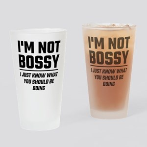 I'm Not Bossy I Just Know What You Drinking Glass