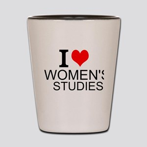 I Love Women's Studies Shot Glass