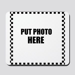 Put Photo Here Mousepad