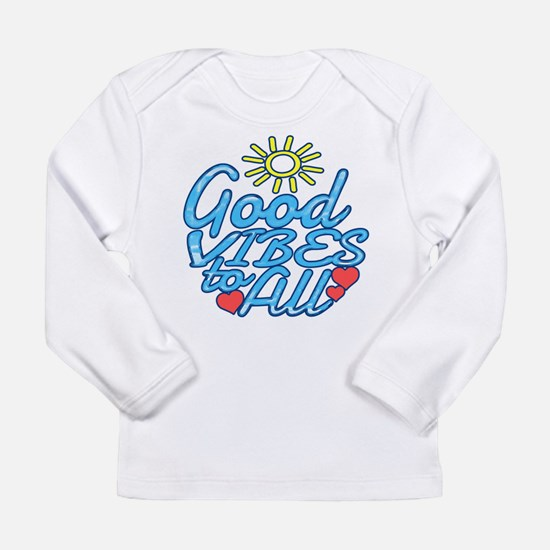 Good Vibes to All Long Sleeve T-Shirt