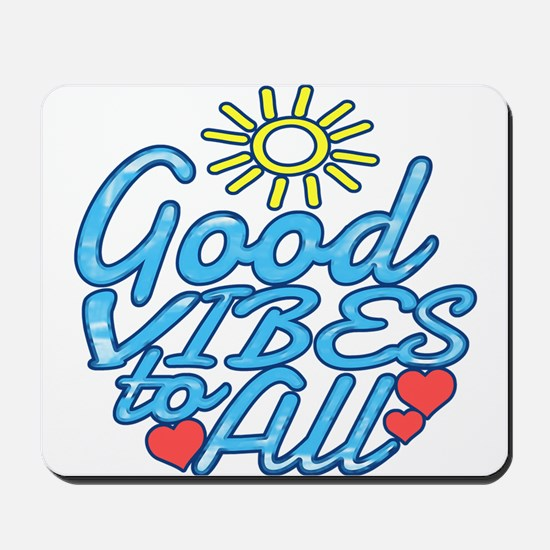 Good Vibes to All Mousepad