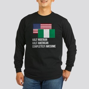 Half Nigerian Completely Awesome Long Sleeve T-Shi