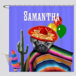 Mexican Birthday pug dog Shower Curtain