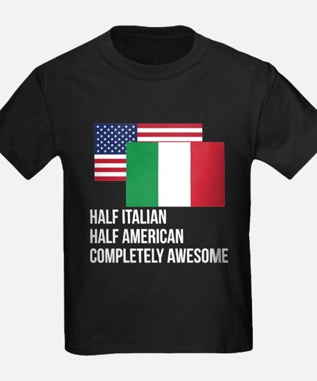 Half Italian Completely Awesome T-Shirt