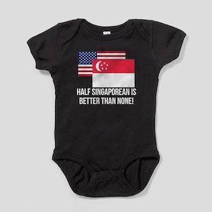 Half Singaporean Is Better Than None Baby Bodysuit