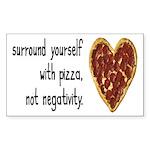 Pizza, Not Negativity Sticker (Rectangle)