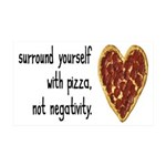 Pizza, Not Negativity 35x21 Wall Decal