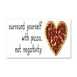 Pizza, Not Negativity Car Magnet 20 x 12