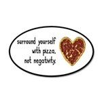 Pizza, Not Negativity 20x12 Oval Wall Decal