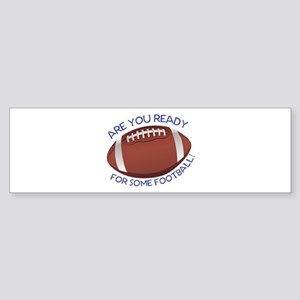 Ready For Football Bumper Sticker