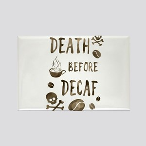 death before decaf Magnets