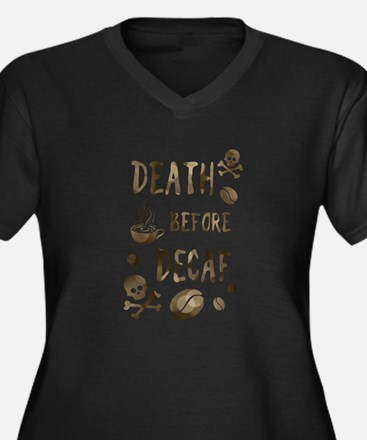 death before decaf Plus Size T-Shirt