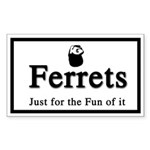Ferrets Just for the FUN of it
