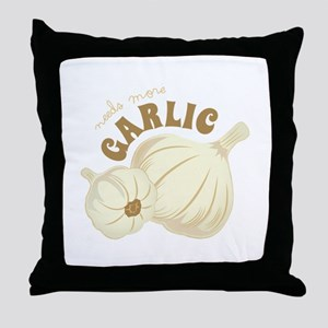 Needs More Garlic Throw Pillow