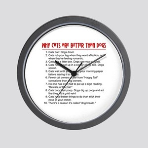Cats Are Better Than Dogs Wall Clock