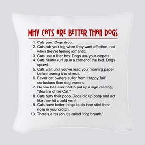 Cats Are Better Than Dogs Woven Throw Pillow
