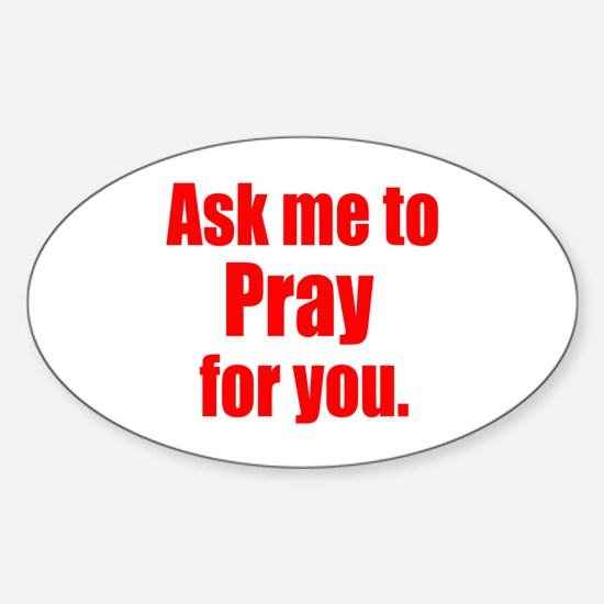 Ask Me to Pray for You Oval Decal