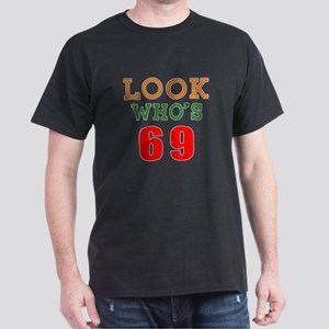 Look Who's 69 Dark T-Shirt