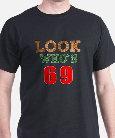 Look Who's 69 T-Shirt