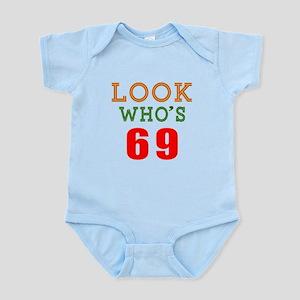 Look Who's 69 Infant Bodysuit