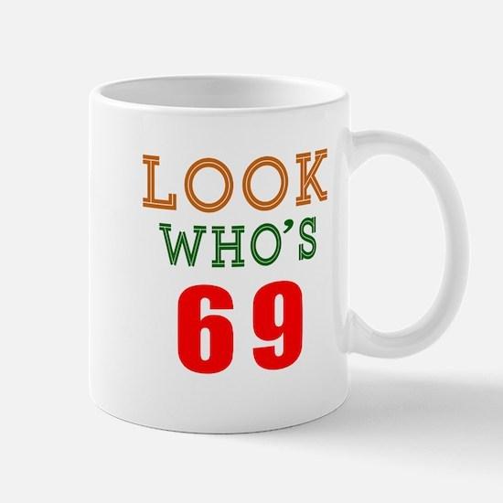 Look Who's 69 Mug