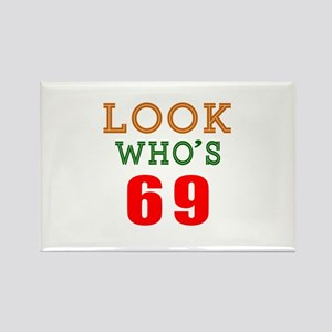 Look Who's 69 Rectangle Magnet