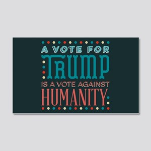 Trump a Vote Against Humanity Wall Decal