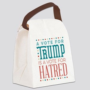 Trump a Vote for Hatred Canvas Lunch Bag