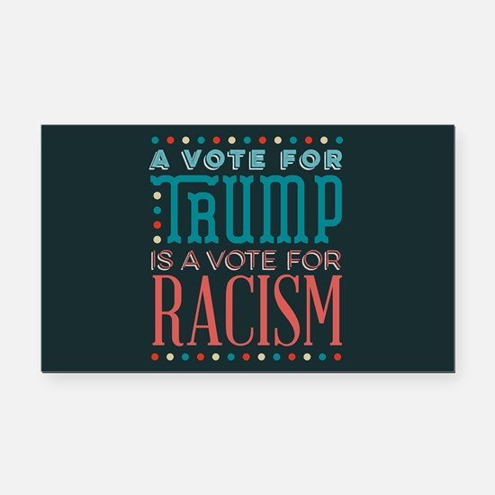 Trump a Vote for Racism Rectangle Car Magnet
