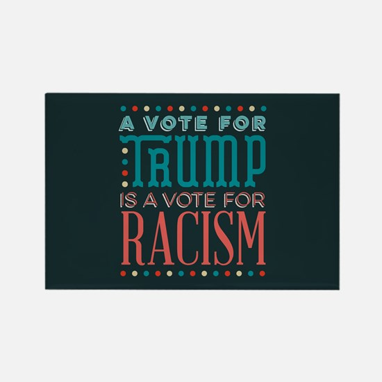 Trump a Vote for Racism Magnets