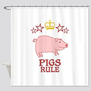 Pigs Rule Shower Curtain