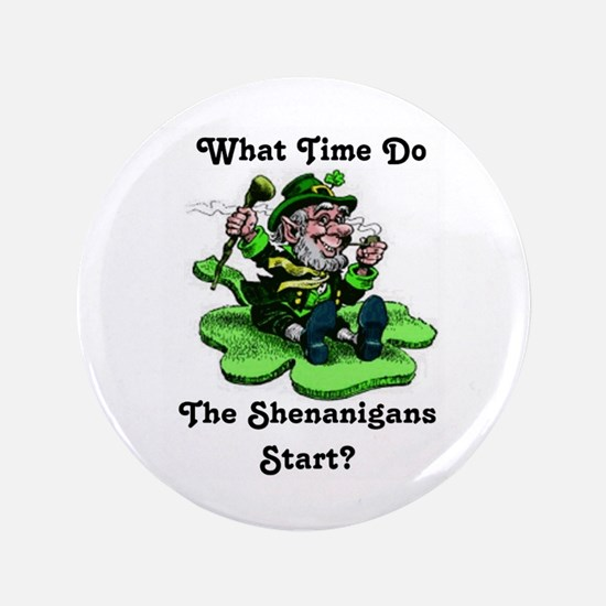 """What Time Do The Shenanigans Start? 3.5"""" Butt"""
