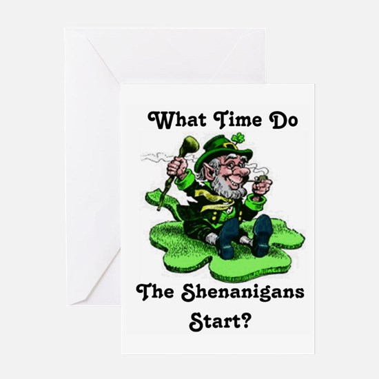 What Time Do The Shenanigans Start? Greeting Cards