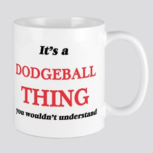 It's a Dodgeball thing, you wouldn't Mugs