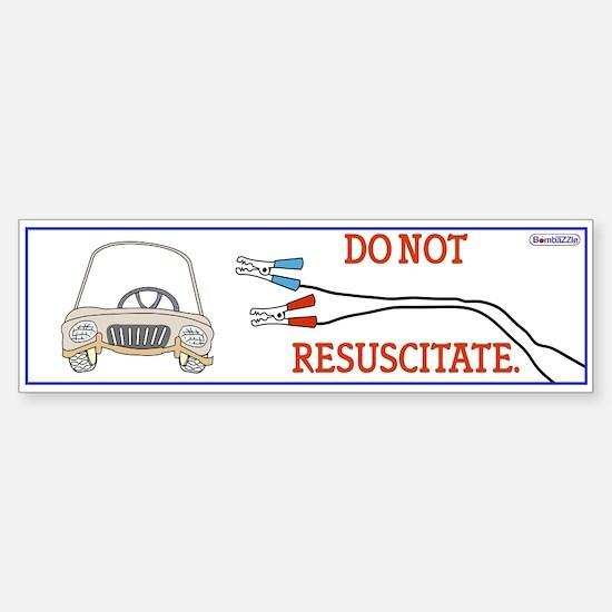 Do Not Resuscitate / Bumper Bumper Bumper Sticker