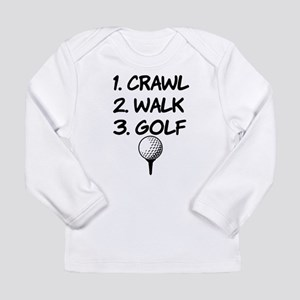 Crawl Walk Golf funny baby shi Long Sleeve T-Shirt