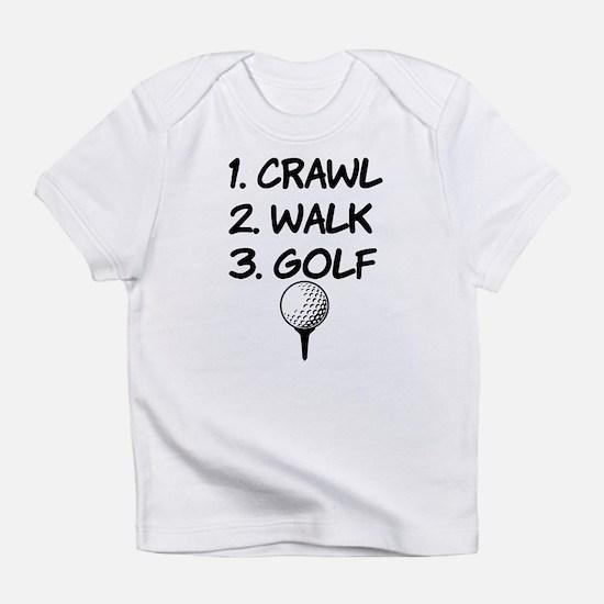 Crawl Walk Golf funny baby shirt Infant T-Shirt