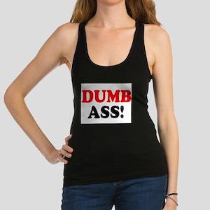 DUMB ASS! - Racerback Tank Top