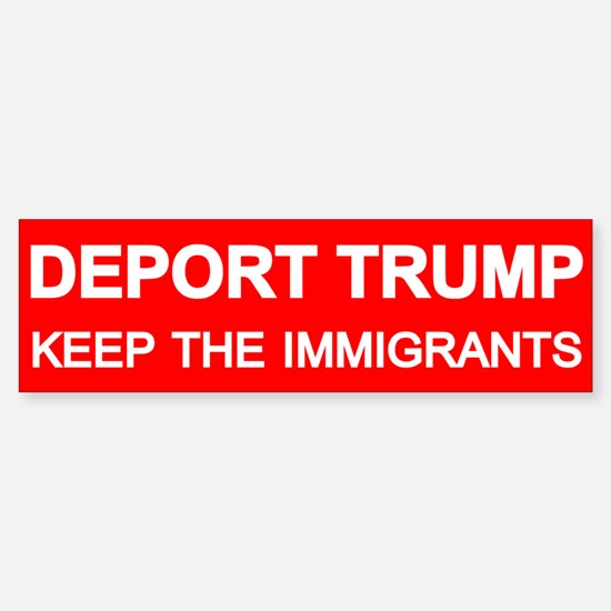 Deport Trump Bumper Bumper Bumper Sticker
