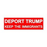 "Deport trump keep the immigrants 3"" x 10"""