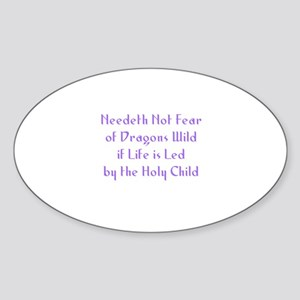 Needeth Not Fear of Dragons W Oval Sticker