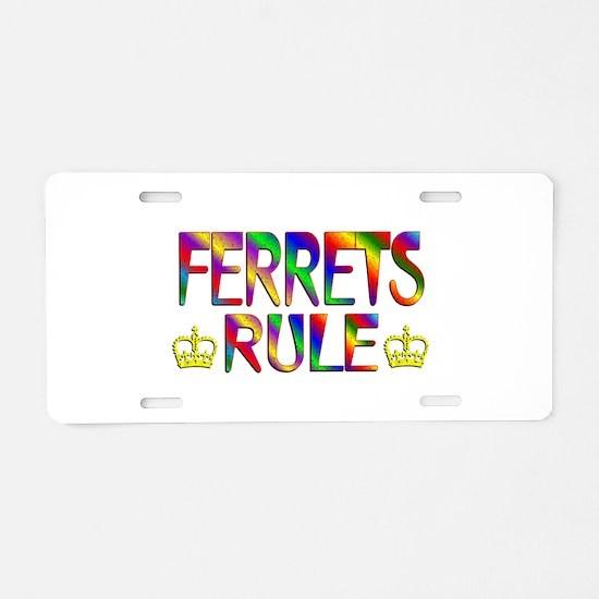 Ferrets Rule Aluminum License Plate
