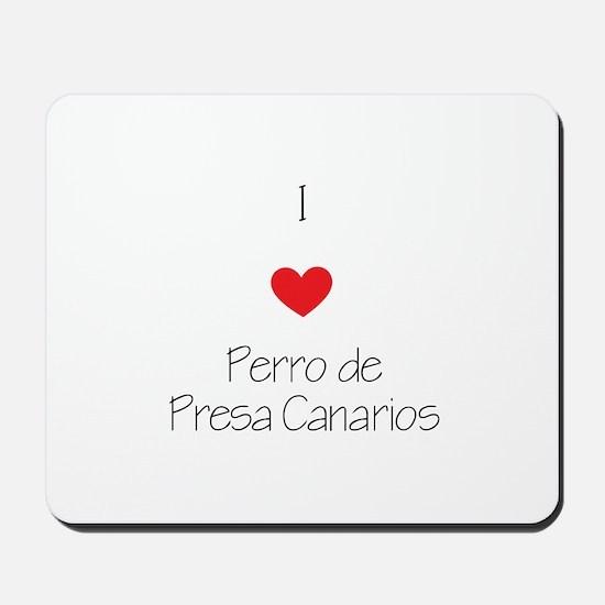 I love Perro de Presa Canarios Mousepad