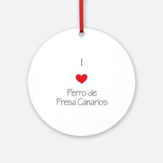 I love Perro de Presa Canarios Round Ornament